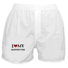 I love my Babysitter Boxer Shorts