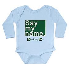 SAY MY NAME Breaking B Long Sleeve Infant Bodysuit