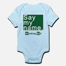SAY MY NAME Breaking Bad Infant Bodysuit