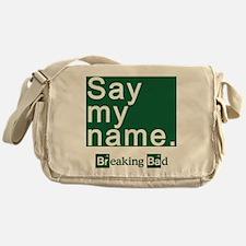 SAY MY NAME Breaking Bad Messenger Bag
