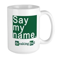 SAY MY NAME Breaking Bad Mug