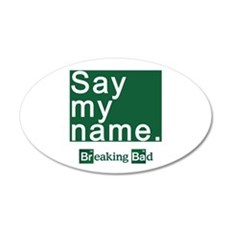 SAY MY NAME Breaking Bad Wall Decal