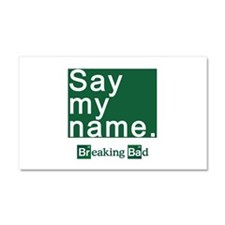 SAY MY NAME Breaking Bad Car Magnet 20 x 12