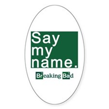SAY MY NAME Breaking Bad Decal