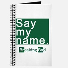SAY MY NAME Breaking Bad Journal