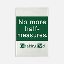 No More Half-Measures Rectangle Magnet