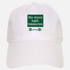 No More Half-Measures Baseball Baseball Cap