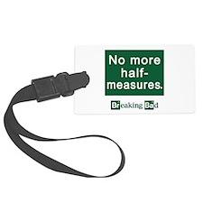 No More Half-Measures Luggage Tag