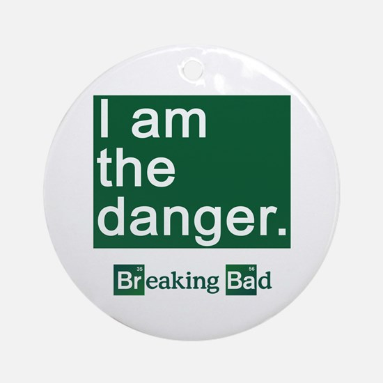 BREAKING BAD: I Am the Danger Ornament (Round)