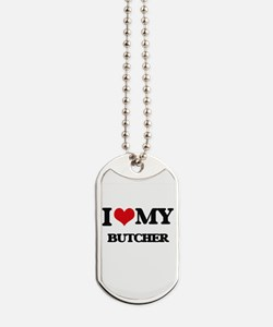 I love my Butcher Dog Tags