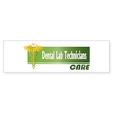 Dental Lab Technicians Care Bumper Bumper Sticker