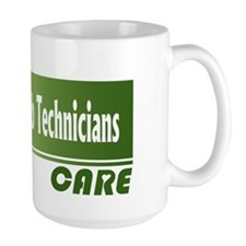 Dental Lab Technicians Care Mug