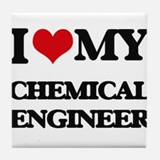 I love my Chemical Engineer Tile Coaster