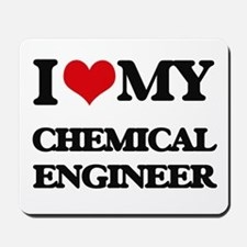 I love my Chemical Engineer Mousepad