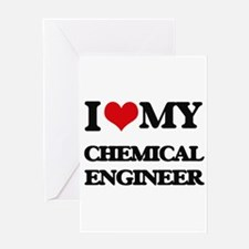 I love my Chemical Engineer Greeting Cards