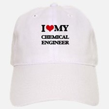 I love my Chemical Engineer Baseball Baseball Cap