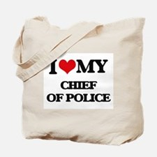 I love my Chief Of Police Tote Bag