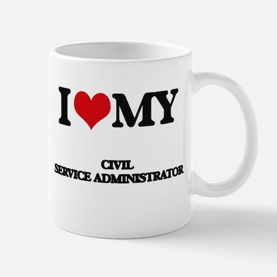 I love my Civil Service Administrator Mugs