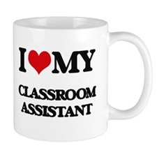 I love my Classroom Assistant Mugs