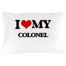 I love my Colonel Pillow Case