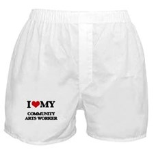 I love my Community Arts Worker Boxer Shorts