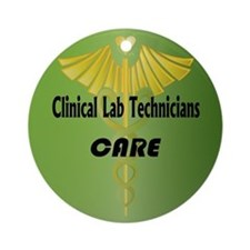 Clinical Lab Technicians Care Ornament (Round)