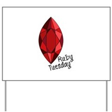 Ruby Tuesday Yard Sign