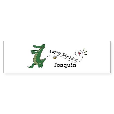 Happy Birthday Joaquin (gator Bumper Sticker