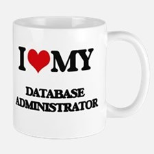 I love my Database Administrator Mugs