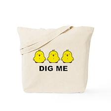 Chicks Dig Me Tote Bag
