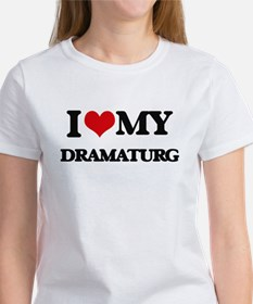 I love my Dramaturg T-Shirt