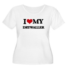 I love my Drywaller Plus Size T-Shirt