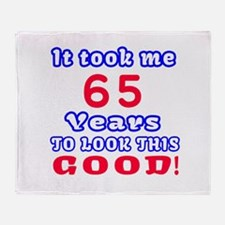 It Took Me 65 Years To Look This Goo Throw Blanket