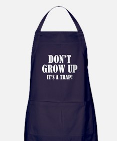 Don't Grow Up. It's A Trap. Apron (dark)