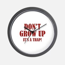 Don't Grow Up. It's A Trap. Wall Clock