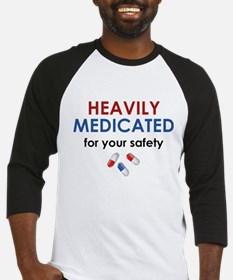 Heavily Medicated For Your Safety Baseball Jersey