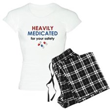 Heavily Medicated For Your Safety Pajamas