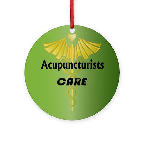 Acupuncturists Care Ornament (Round)