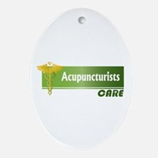 Acupuncturists Care Oval Ornament