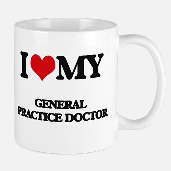I love my General Practice Doctor Mugs