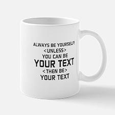 Always Be Yourself Mugs