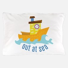Out At Sea Pillow Case
