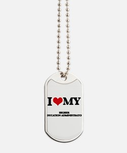 I love my Higher Education Administrator Dog Tags