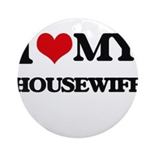 I love my Housewife Ornament (Round)