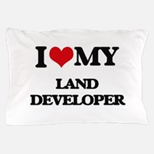 I love my Land Developer Pillow Case
