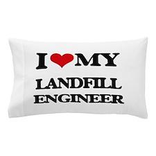 I love my Landfill Engineer Pillow Case