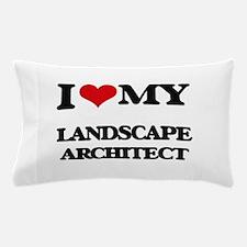I love my Landscape Architect Pillow Case