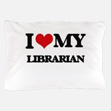 I love my Librarian Pillow Case