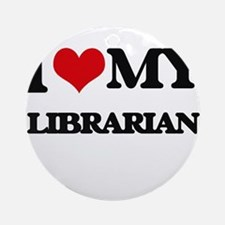 I love my Librarian Ornament (Round)