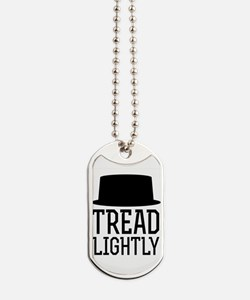 Breaking Bad Tread Lightly Dog Tags